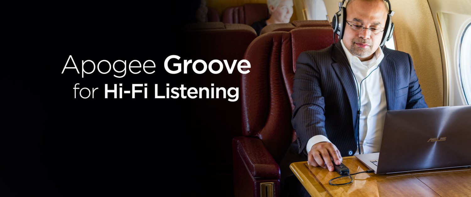 Apogee Groove for Hi-Fi Listening