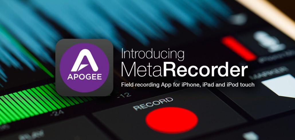 Apogee MetaRecorder App - Apogee Electronics